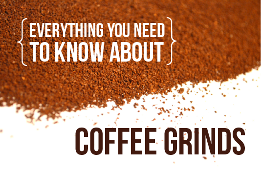 Everything you need to know about coffee grinds